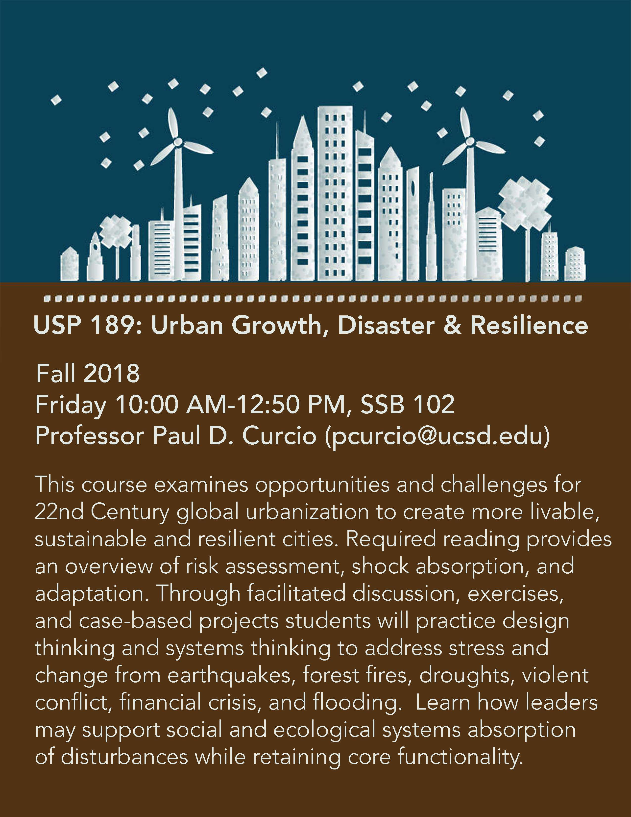 This course examines opportunities and challenges for 22nd Century global urbanization to create more livable, sustainable and resilient cities. Required reading provides an overview of risk assessment, shock absorption, and adaptation.  Students through facilitated discussion, exercises, and case-based projects will practice design thinking and systems thinking to address stress and change from earthquakes, forest fires, droughts, violent conflict, financial crisis, and flooding.  Learn how leaders may support social and ecological systems absorption of disturbances while retaining core functionality.