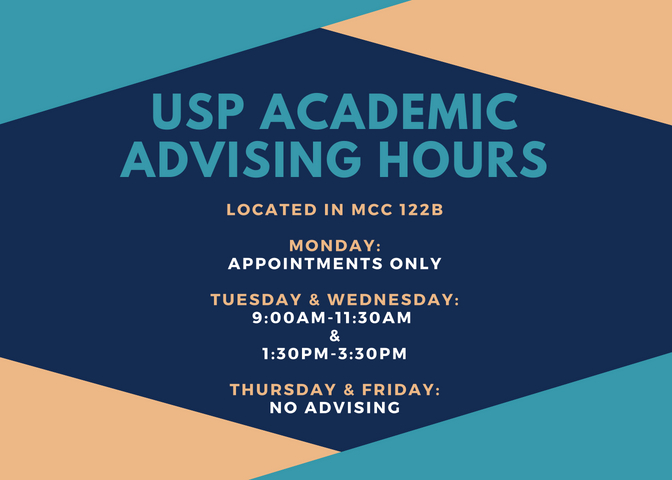 M/TH: Appointment Only, T/W: 9-11am & 1:30-3:30pm, No Friday Advising